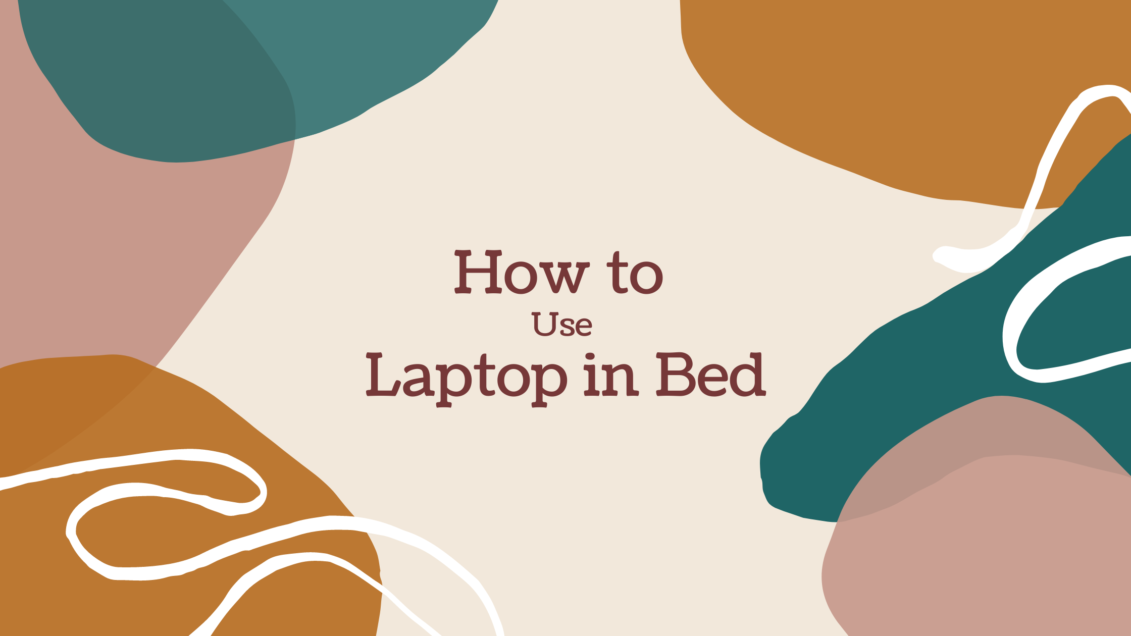 How to Use Laptop in Bed?