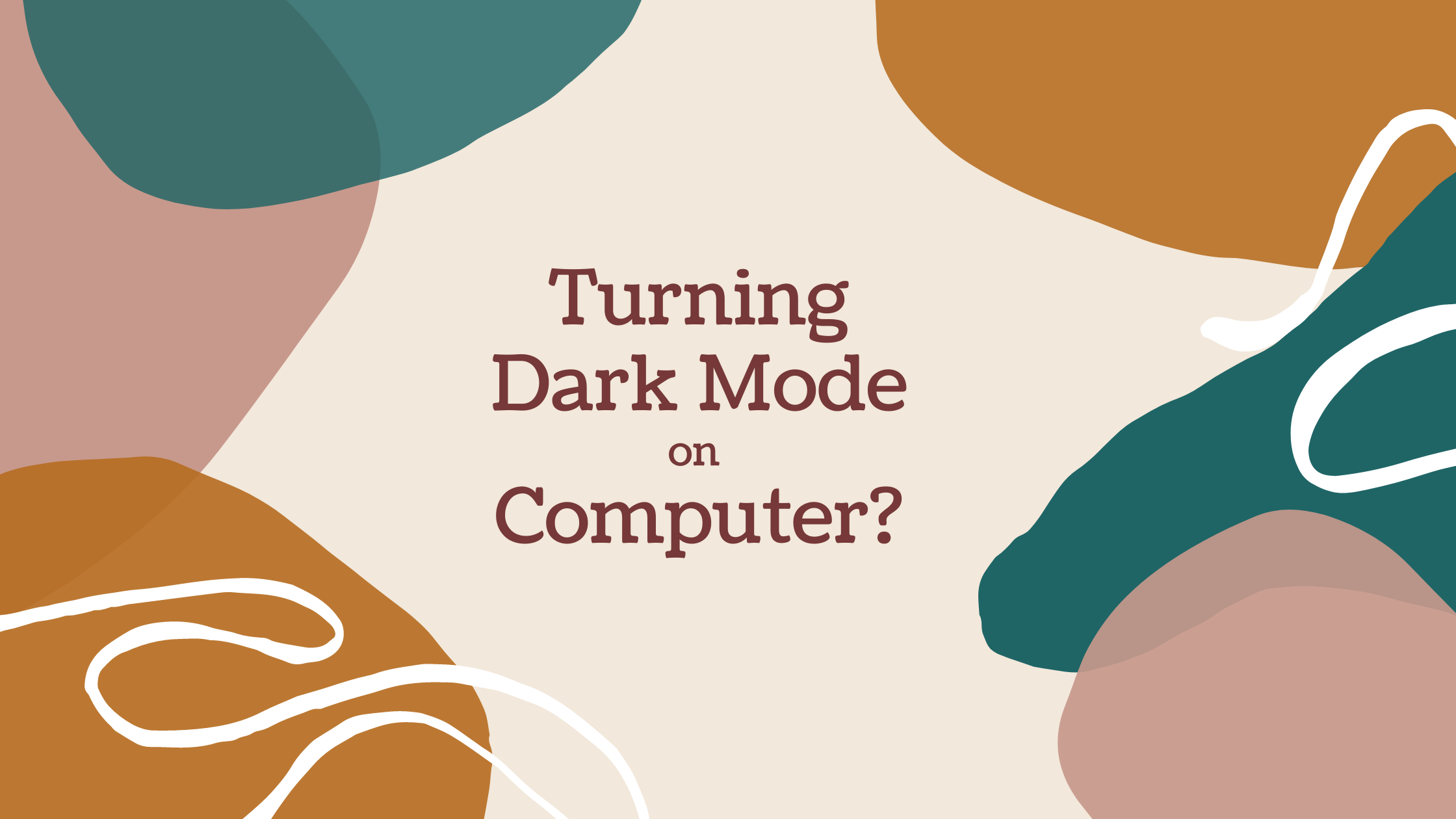 How to Turn Dark Mode on Your Computer?